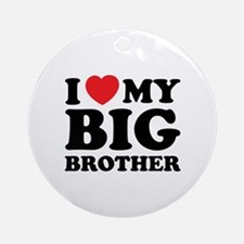 I love my big brother Ornament (Round)