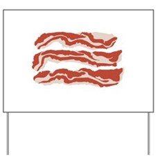 Bring Home the Bacon! Yard Sign