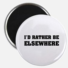 "I'd rather be elsewhere 2.25"" Magnet (10 pack)"