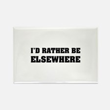 I'd rather be elsewhere Rectangle Magnet