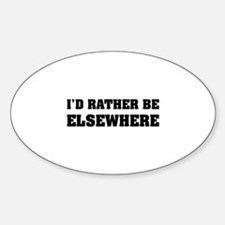 I'd rather be elsewhere Decal