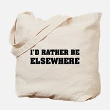 I'd rather be elsewhere Tote Bag