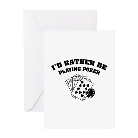 I'd rather be playing poker Greeting Card