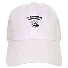 I'd rather be playing poker Baseball Cap