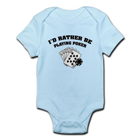 I'd rather be playing poker Infant Bodysuit