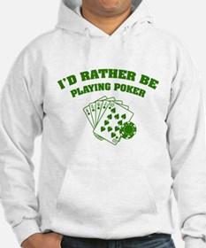 I'd rather be playing poker Hoodie