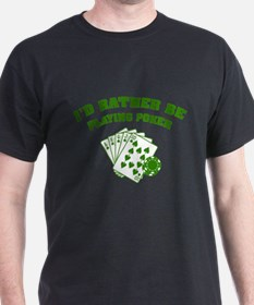 I'd rather be playing poker T-Shirt