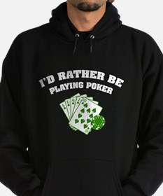 I'd rather be playing poker Hoodie (dark)