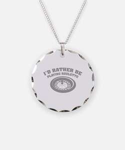 I'd rather be playing roulette Necklace