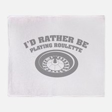 I'd rather be playing roulette Throw Blanket