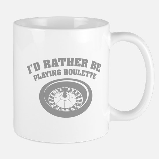 I'd rather be playing roulette Mug