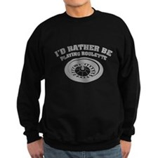 I'd rather be playing roulette Jumper Sweater