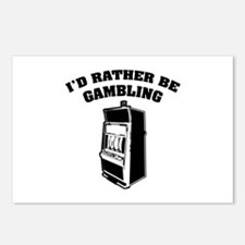 I'd rather be gambling Postcards (Package of 8)