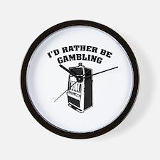 I'd rather be gambling Wall Clock