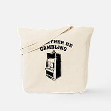 I'd rather be gambling Tote Bag