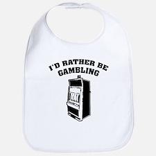 I'd rather be gambling Bib