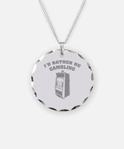 I'd rather be gambling Necklace