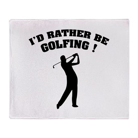 I'd rather be golfing ! Throw Blanket