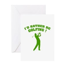 I'd rather be golfing ! Greeting Card