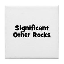 Significant Other Rocks Tile Coaster