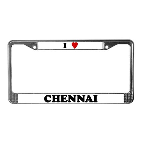 I Love Chennai License Plate Frame