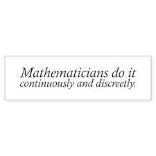 Mathematicians do it Bumper Sticker