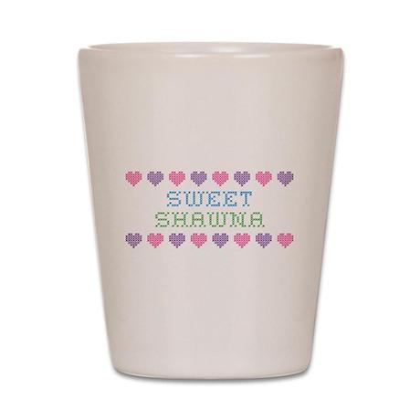 Sweet SHAWNA Shot Glass