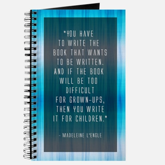 You have to write the book that wants to be ...