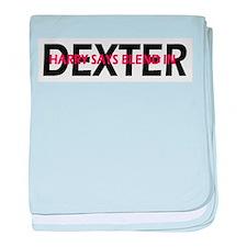 Dexter Harry said blend in. baby blanket