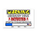 """""""Warning: Liberalism Virus"""" Car Magnet"""