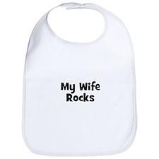 My Wife Rocks Bib