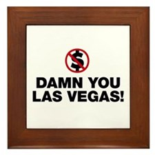 Damn You Las Vegas! Framed Tile