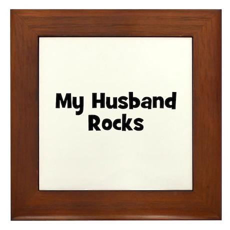 My Husband Rocks Framed Tile
