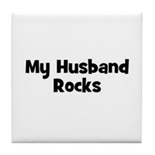 My Husband Rocks Tile Coaster