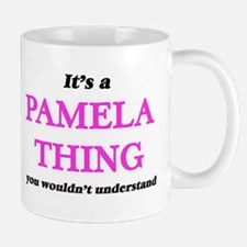 It's a Pamela thing, you wouldn't und Mugs