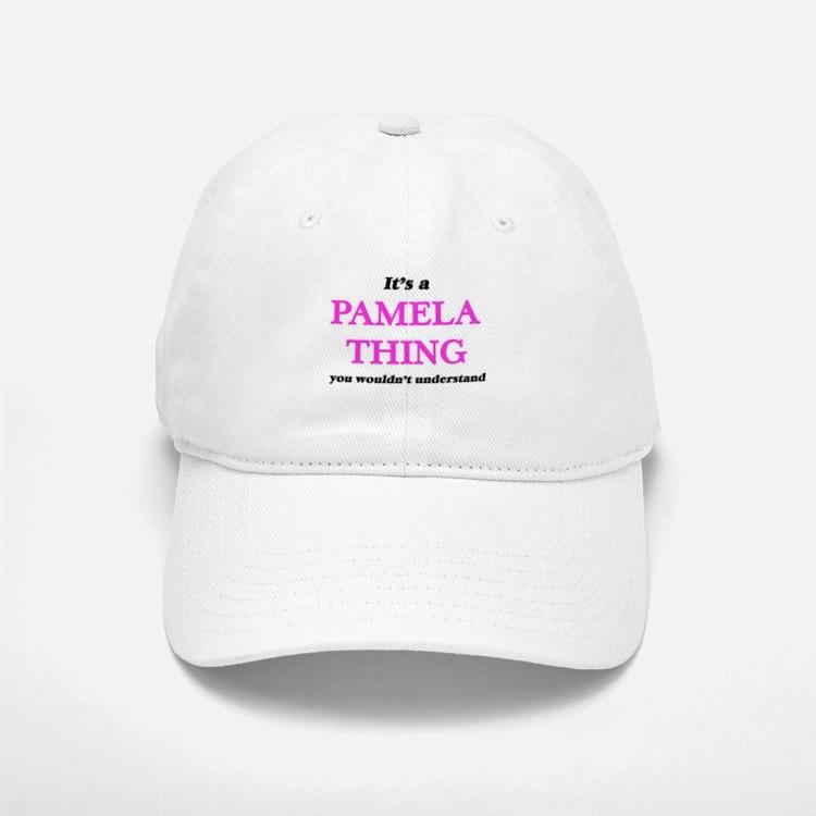 It's a Pamela thing, you wouldn't unde Baseball Baseball Cap