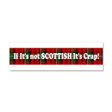 If it's not Scottish, It's Cr Car Magnet 10 x 3