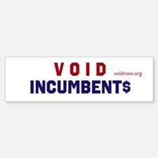 Vote Out Incumbents Bumper Bumper Sticker