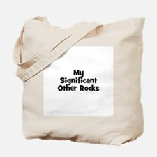 My Significant Other Rocks Tote Bag