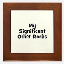 My Significant Other Rocks Framed Tile
