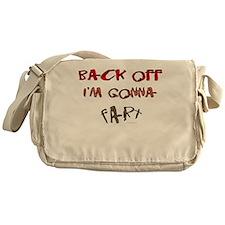 Back off I'm gonna fart! Messenger Bag