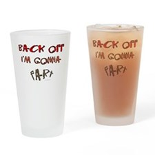 Back off I'm gonna fart! Drinking Glass