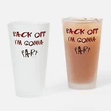 Back off I'm gonna fart! Drinking Glass