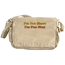 I'm Not Short! Messenger Bag