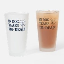 Dog Years Humor Drinking Glass