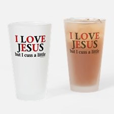 I Love Jesus, but... Drinking Glass
