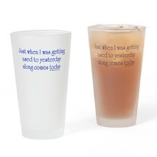 Getting Older Drinking Glass