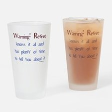 Warning: Retiree.. Drinking Glass