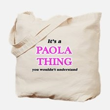 It's a Paola thing, you wouldn't Tote Bag