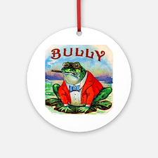 Bully Bullfrog Cigar Label Ornament (Round)